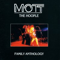 Mott the Hoople Family Anthology — сборник