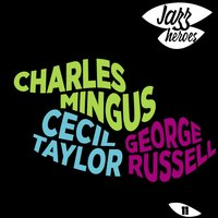 Jazz Heroes Collection 11 — George Russell Sextet, Charles Mingus, Cecil Taylor