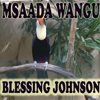 Msaada Wangu — Blessing Johnson