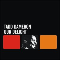 Our Delight — Tadd Dameron