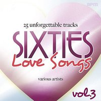 Sixties Love Songs, Vol 3 - 25 Unforgettable Tracks — сборник