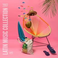 Latin Music Collection 2017 — сборник