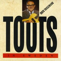 Toots in Sweden — Toots Thielemans