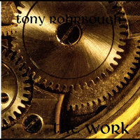 The Work — Tony Rohrbough