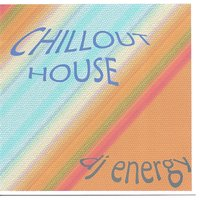 Chillout House — DJ Energy