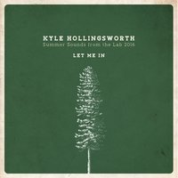 Summer Sounds from the Lab 2016, Let Me In - Single — Kyle Hollingsworth