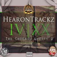 HearonTrackz IV | XX: The Chicago Ghetto D: Episode 1, Vol. 1 — сборник