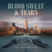 Live at the Bottom Line, New York, 1977 — Blood Sweat & Tears, Tears, Blood Sweat