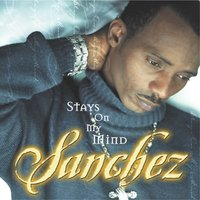 Stays On My Mind — Sanchez