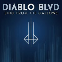 Sing from the Gallows — Diablo Blvd