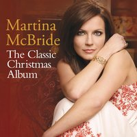 The Classic Christmas Album — Martina McBride