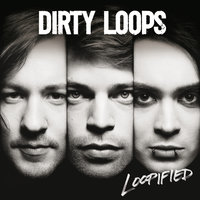 Loopified — Dirty Loops