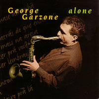 Alone — George Garzone
