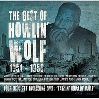 The Best Of Howlin' Wolf 1951-1958 — сборник