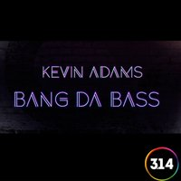 Bang da Bass — Kevin Adams