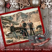 Christmas Without You — Renegade Station