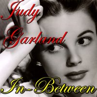 In-Between — Judy Garland