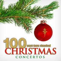100 Must-Have Classical Christmas Concertos — сборник