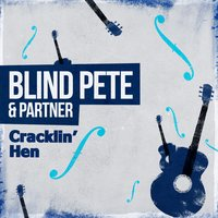 Cracklin' Hen — Blind Pete & Partner