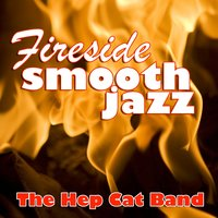 Fireside Smooth Jazz — The Hep Cat Band