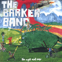 The Night Ain't Over — The Barker Band