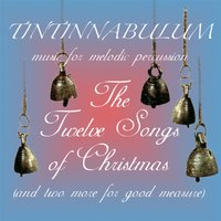 The Twelve Songs of Christmas (And Two More for Good Measure) — Tintinnabulum