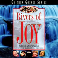 Rivers Of Joy — Bill & Gloria Gaither