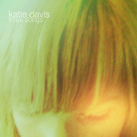 Three Songs — Katie Davis