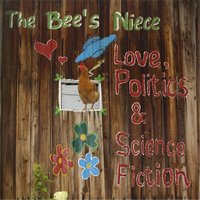 Love, Politics & Science Fiction — The Bee's Niece