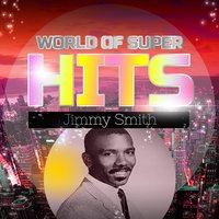 World of Super Hits — Jimmy Smith