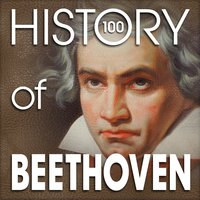 The History of Beethoven (100 Famous Songs) — Людвиг ван Бетховен