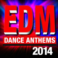 EDM 2014 – Dance Anthems — Ultimate Dance Hits! Factory
