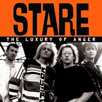 The Luxury Of Anger — Stare