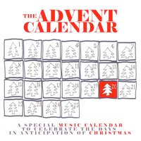 The Advent Calendar 20 - Christmas Songs — сборник
