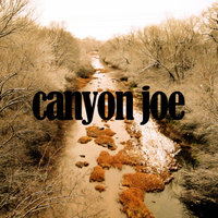 Canyon Joe — Joe Purdy