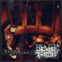 Blood Letting — Severe Torture