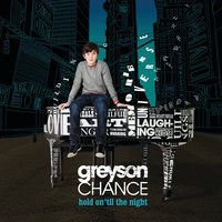 Hold On 'Til The Night — Greyson Chance