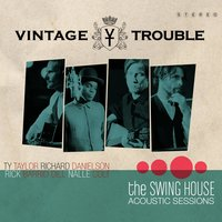 The Swing House Acoustic Sessions — Vintage Trouble