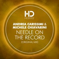 Needle on the Record — Andrea Carissimi, Michele Chiavarini