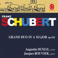 Schubert: Grand Duo, Op. 162, D. 574 — Франц Шуберт, Augustin Dumay, Jacques Rouvier