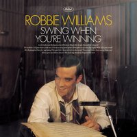 Swing When You're Winning — Robbie Williams