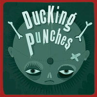 Ducking Punches — Ducking Punches