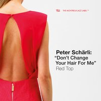 "Red Top — Sandy Patton, Antonia Giordano, Thomas Dürst, Peter Schärli ""Don't Change Your Hair For Me"""