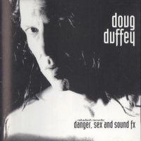 Danger, Sex And Sound Ex — Doug Duffey
