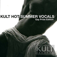 KULT Records Presents:  KULT Hot Summer Vocals — сборник