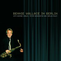 Bennie Wallace in Berlin — Peter Washington, George Cables, Herlin Riley, Bennie Wallace, Джордж Гершвин