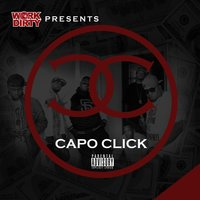 Work Dirty Presents: Capo Click — Work Dirty, Capo Click