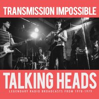 Transmission Impossible — Talking Heads