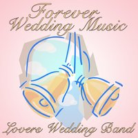 Forever Wedding Music — Lovers Wedding Band