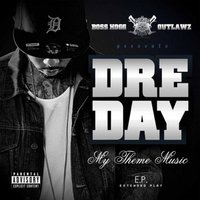 My Theme Music — Dre Day